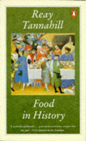 Food In History by Reay Tannahill