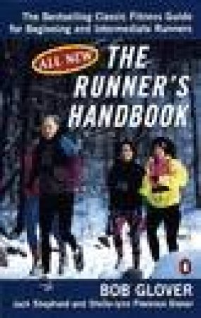 The Runner's Handbook by Bob Glover & Jack Shepherd & Shell