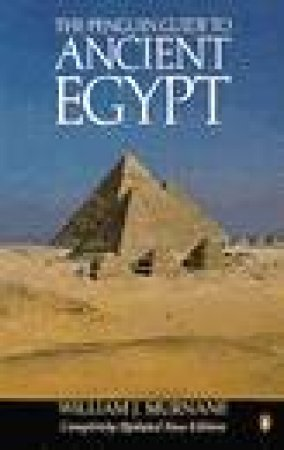 The Penguin Guide to Ancient Egypt by William J Murnane