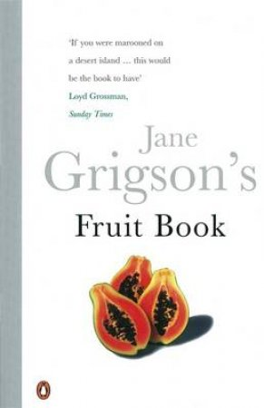 Jane Grigson's Fruit Book by Jane Grigson