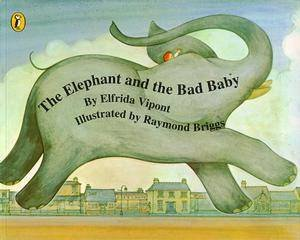 Elephant And The Bad Baby by Elfrida Vipont