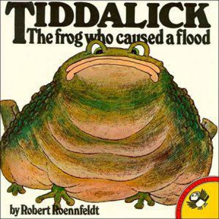Tiddalick: The Frog Who Caused a Flood by Robert Roennfeldt