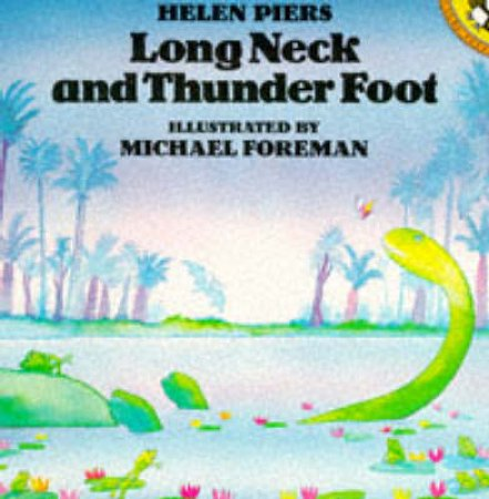 Long Neck & Thunder Foot by Helen Piers