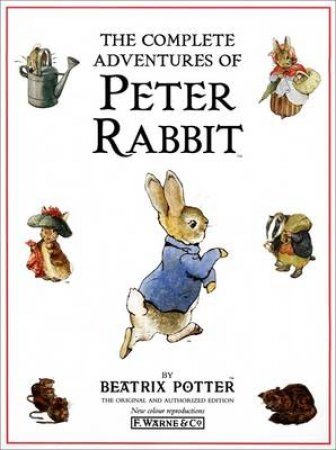 The Complete Adventures Of Peter Rabbit by Beatrix Potter