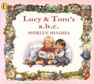 Lucy & Tom's A B C by Shirley Hughes
