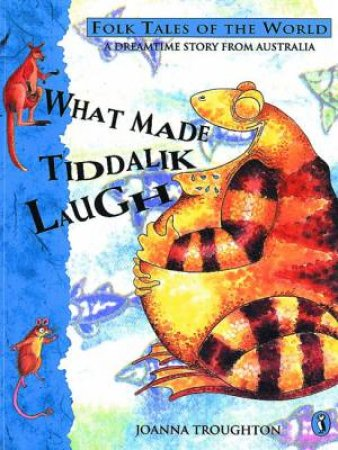 What Made Tiddalik Laugh by Joanna Troughton
