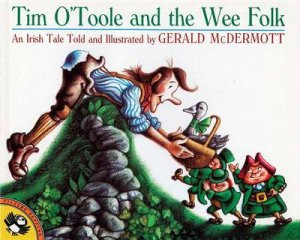 Tim O'Toole & The Wee Folk by Gerald McDermott
