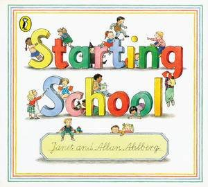 Starting School by Janet & Allan Ahlberg
