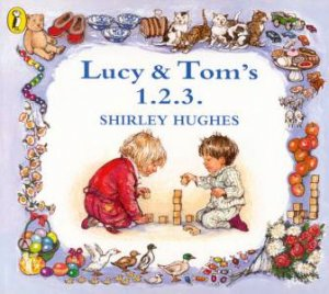 Lucy & Tom's 1 2 3 by Shirley Hughes