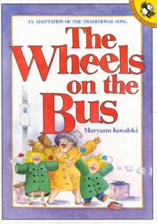 The Wheels on the Bus by Maryann Kovalski