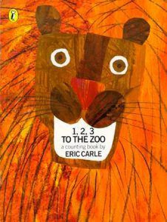 1 2 3 To The Zoo by Eric Carle
