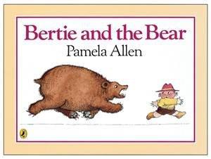 Bertie And The Bear by Pamela Allen