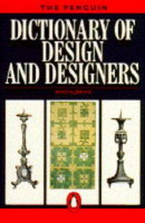 The Penguin Dictionary Of Design & Designers by Jervis Simon