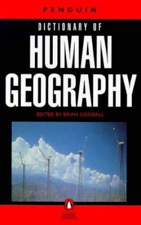 The Penguin Dictionary Of Human Geography by Brian Goodall