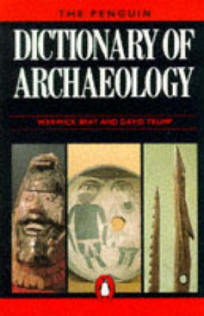 The Penguin Dictionary Of Archaeology by Warwick Bray