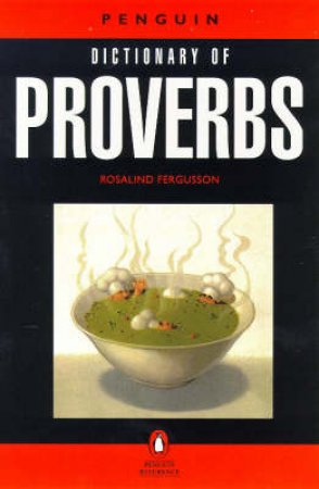 Dictionary Of Proverbs by Rosalind Fergusson