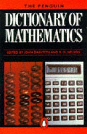 The Penguin Dictionary Of Mathematics by John Daintith