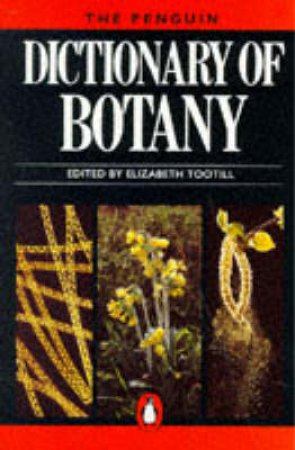The Penguin Dictionary Of Botany by Stephen Blackmore & Elizabeth Toot