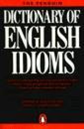 The Penguin Dictionary Of English Idioms by Daphne M Gulland