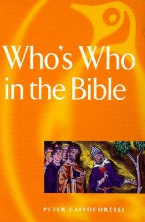 Who's Who in the Bible by Peter Calvocoressi