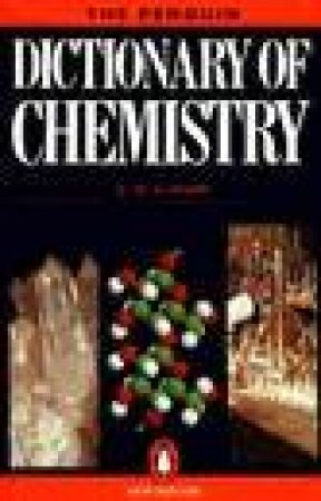 The Penguin Dictionary Of Chemistry by D W A Sharp