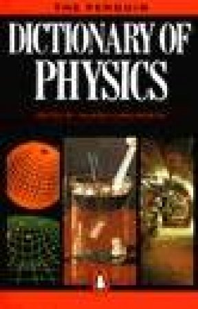 The Penguin Dictionary Of Physics by Valerie Illingworth