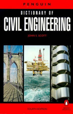 The Penguin Dictionary Of Civil Engineering by John S Scott