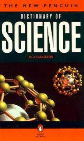 The New Penguin Dictionary Of Science by M J Clugston