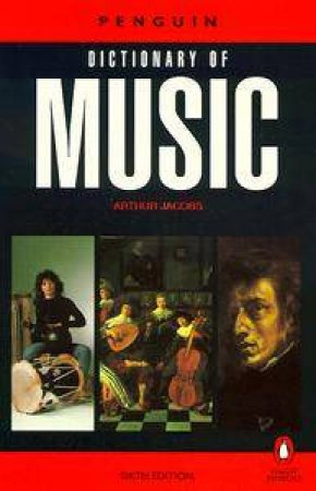 The Penguin Dictionary Of Music by Arthur Jacobs