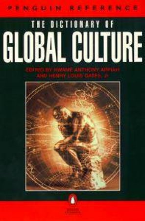 The Dictionary Of Global Culture by Henry Louis Gates