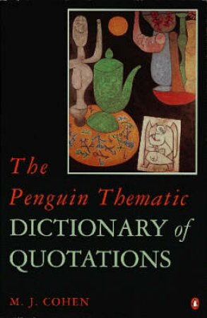 The Penguin Thematic Dictionary of Quotations by Mark Cohen