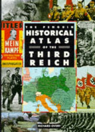 The Penguin Historical Atlas Of The Third Reich by Richard Overy