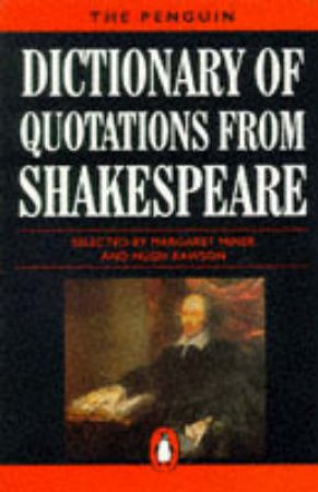 The Penguin Dictionary of Quotations from Shakespeare by Margaret Miner