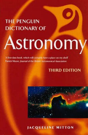 The Penguin Dictionary Of Astronomy by Jacqueline Mitton