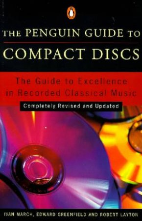 The Penguin Guide To Compact Discs 1999/2000 by Ivan March