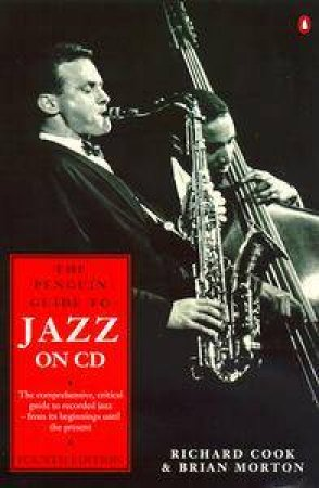 The Penguin Guide to Jazz on CD, LP & Cassette by Richard Cook & Brian Morton