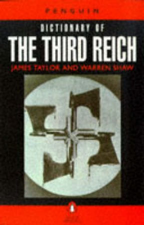 A Dictionary Of The Third Reich by Taylor James