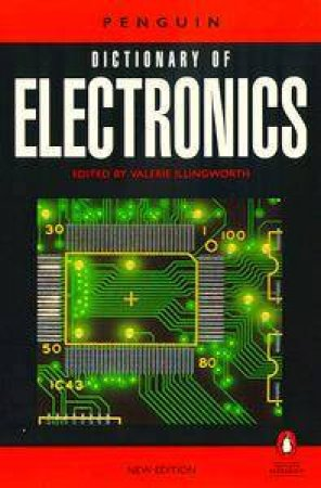 The Penguin Dictionary Of Electronics by Valerie Illingworth Ed.
