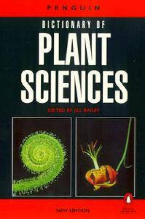 The Penguin Dictionary of Plant Sciences by Stephen Blackmore & Jill Bailey Ed