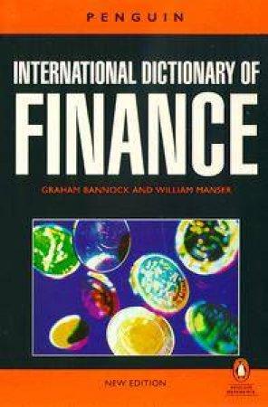 The Penguin International Dictionary Of Finance by Graham Bannock & William Manser