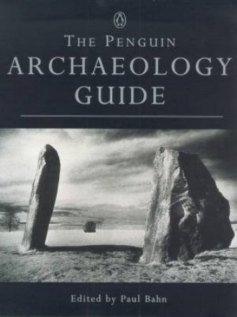 The Penguin Archaeology Guide by Paul Bahn
