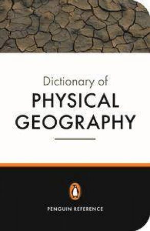 The Penguin Dictionary Of Physical Geography by John B Whittow