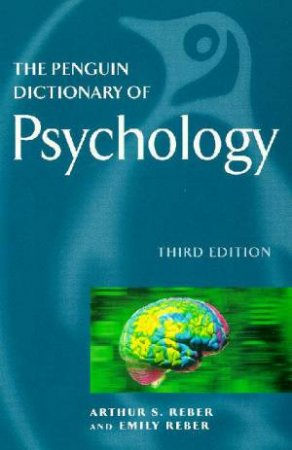 The Penguin Dictionary Of Psychology by Arthur S Reber