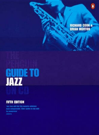 The Penguin Guide To Jazz On Compact Disc by Richard Cook