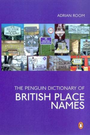 The Penguin Dictionary Of British Place Names by Adrian Room