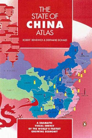 The State Of China Atlas by Robert Benewick