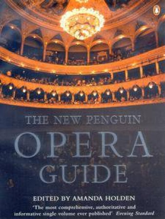 The New Penguin Opera Guide by Amanda Holden