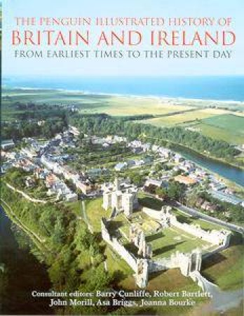 The Penguin Illustrated History Of Britain And Ireland by Simon Hall