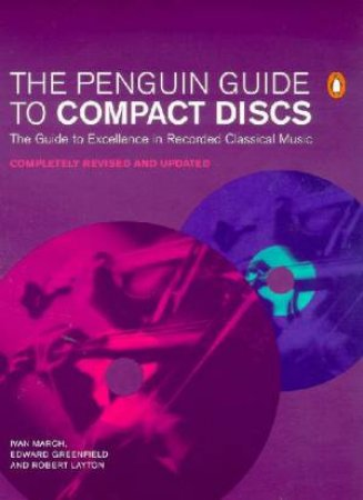 The Penguin Guide To Compact Discs by Ivan March