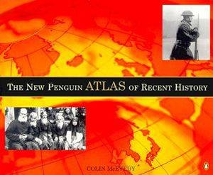 New Penguin Atlas Of Recent History by Colin McEvedy